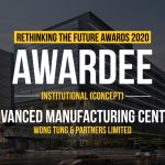 ADVANCED MANUFACTURING CENTRE | WONG TUNG & PARTNERS LIMITED